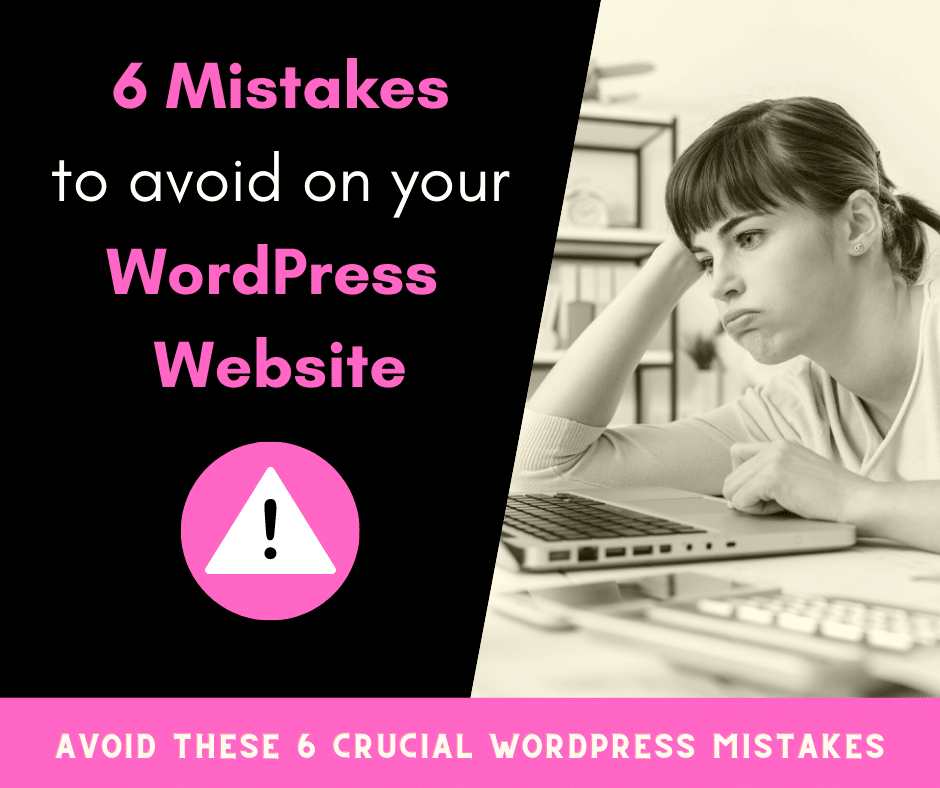 6 Mistakes to avoid on your WordPress website