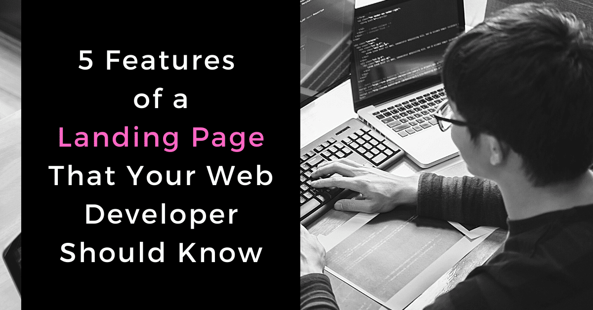 5 features of a landing page that your web developer should know